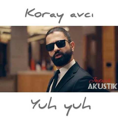 دانلود آهنگ ترکی Koray Avci به نام Yuh Yuh
