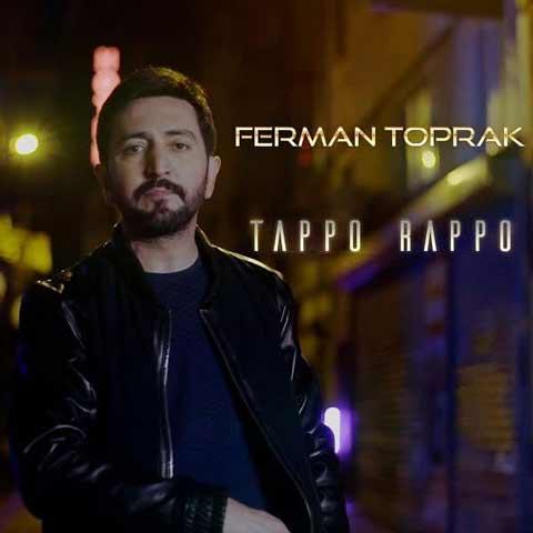 دانلود آهنگ ترکی Ferman Toprak به نام Tappo Rappo