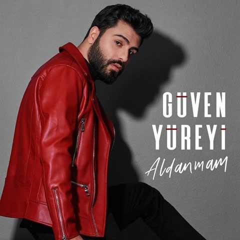 دانلود آهنگ ترکی Guven Yureyi به نام Aldanmam