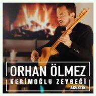 دانلود آهنگ ترکی Orhan Ölmez به نام Kerimoğlu Zeybeği
