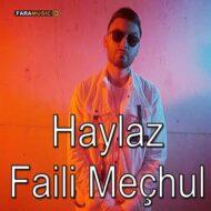 دانلود آهنگ ترکی Haylaz به نام Faili Meçhul