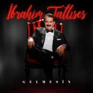 دانلود آهنگ ترکی Ibrahim Tatlises به نام Gelmesin