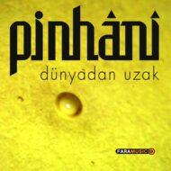 دانلود آهنگ ترکی Pinhani به نام Dünyadan Uzak