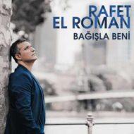 دانلود آهنگ ترکی Rafet El Roman به نام Bagisla Beni